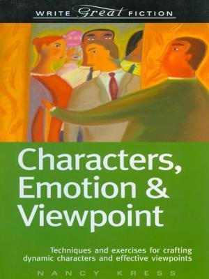 Characters, Emotion & Viewpoint: Techniques and Exercises for Crafting Dynamic Characters and Effect