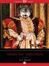 Henry VIII, Wolfman