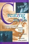 Creating Minds: An Anatomy of Creativity as Seen Through the Lives of Freud, Einstein, Picasso, Stra