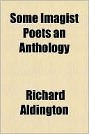 Some Imagist Poets an Anthology