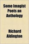 Some Imagist Poets: An Anthology