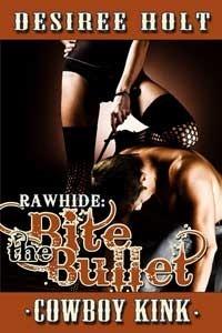 Bite the Bullet (Rawhide, #3)