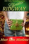 Must Love Mistletoe (Holiday Duet Book 1) (Holiday Duet Series)