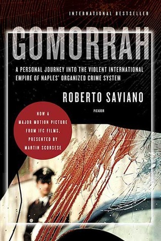 Gomorrah: A Personal Journey into the Violent International Empire of Naples Organized Crime System