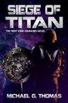 Siege of Titan (Star Crusades Uprising, #1)