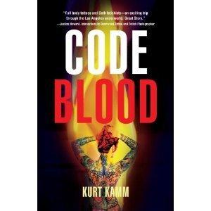 Code Blood by Kurt Kamm
