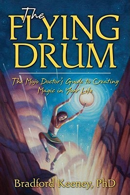 The Flying Drum by Bradford P. Keeney