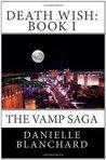 Death Wish (The Vamp Saga, #1)