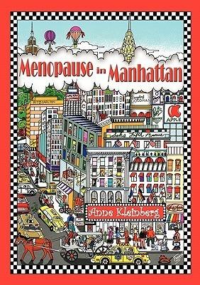 Menopause in Manhattan by Anne Kleinberg