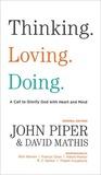 Thinking. Loving. Doing. by John Piper