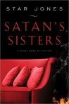 Satan's Sisters: A Novel Work of Fiction