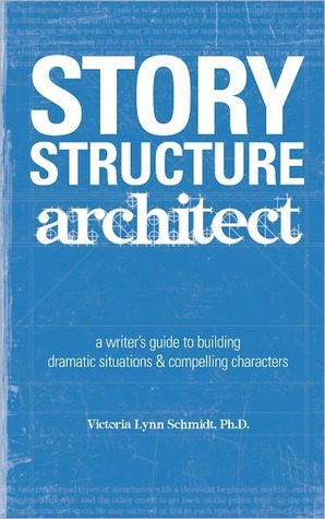 Story Structure Architect: A Writers Guide to Building Dramatic Situations and Compelling Characters EPUB