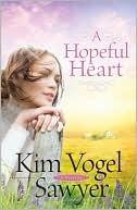 A Hopeful Heart by Kim Vogel Sawyer