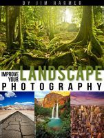 Improve Your Landscape Photography by Jim Harmer