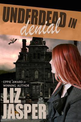 Underdead in Denial by Liz Jasper