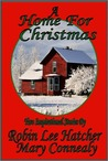 A Home for Christmas by Robin Lee Hatcher