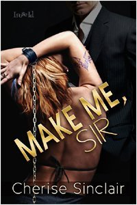 Ebook Make Me, Sir by Cherise Sinclair PDF!