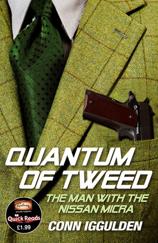 Quantum of Tweed: The Man with the Nissan Micra by Conn Iggulden