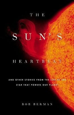 The Sun's Heartbeat by Bob Berman