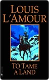 To Tame a Land (Louis L'Amour)