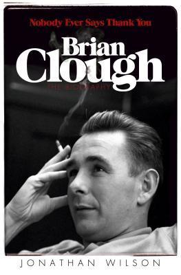 brian-clough-nobody-ever-says-thank-you