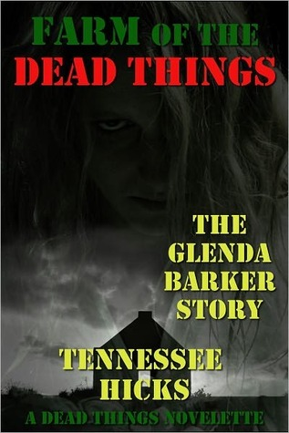 Farm of the Dead Things by Tennessee Hicks