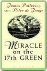 Miracle on the 17th Green: A Novel about Life, Love, Family, Miracles ... and Golf