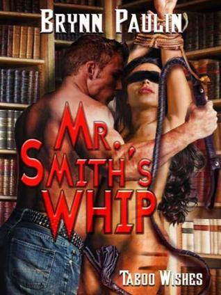 Mr. Smith's Whip (Taboo Wishes, #4)