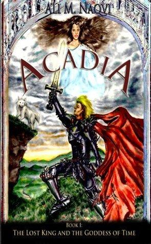 Acadia, Book I by Ali Naqvi