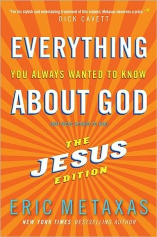 Everything You Always Wanted to Know About Jesus: Who Was He, What Did He Do, and Why You Should Care
