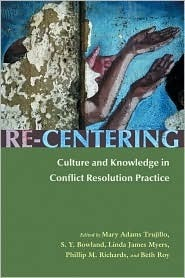 Re-Centering Culture and Knowledge in Conflict Resolution Practice (Syracuse Studies on Peace and Conflict Resolution)