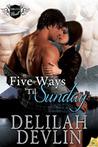 Five Ways 'til Sunday (Delta Heat, #1)