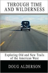 Through Time and Wilderness: Exploring Old and New Trails of the American West