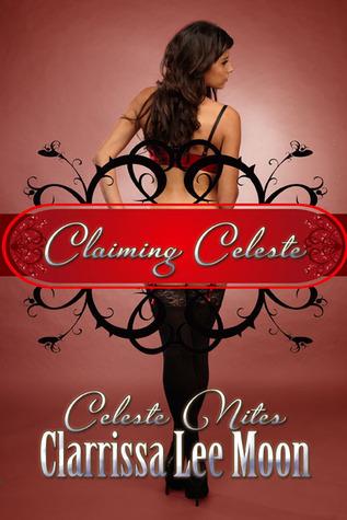 Claiming Celeste (Celeste Nites #1)