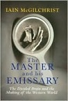 Book cover for The Master and His Emissary: The Divided Brain and the Making of the Western World