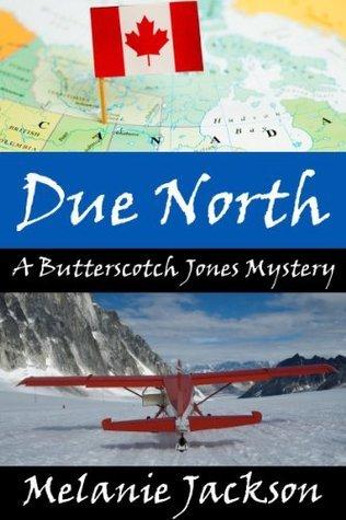 Due North (Butterscotch Jones Mystery #1)