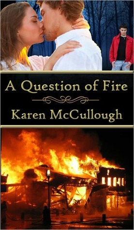 A Question of Fire by Karen McCullough