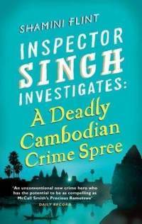 A Deadly Cambodian Crime Spree (Inspector Singh Investigates #4)