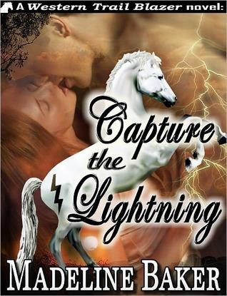 Capture the Lightning by Madeline Baker