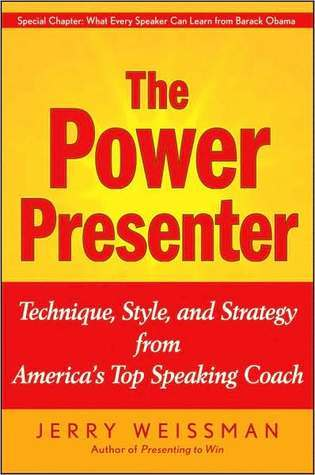 Descargar The power presenter: technique, style, and strategy from america's top speaking coach epub gratis online Jerry Weissman