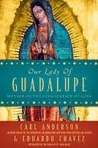 Our Lady of Guadalupe by Carl A. Anderson