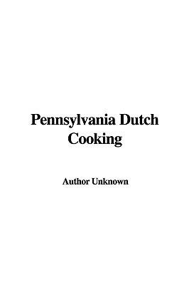 Pennsylvania Dutch Cooking Download PDF Now