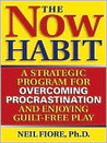 Book cover for The Now Habit: A Strategic Program for Overcoming Procrastination and Enjoying Guilt-Free Play