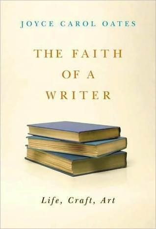 The Faith of a Writer by Joyce Carol Oates