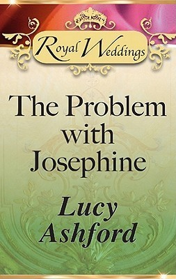 The Problem with Josephine (Royal Weddings)