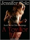 A Toy For Two (Le' Club d'Esclavage, #2)