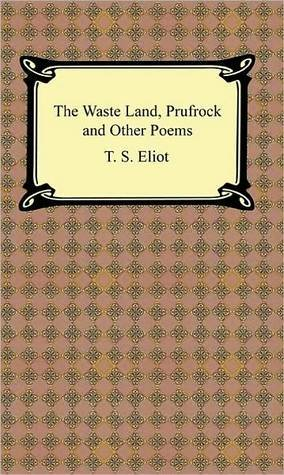 The Wasteland, Prufrock and Other Poems