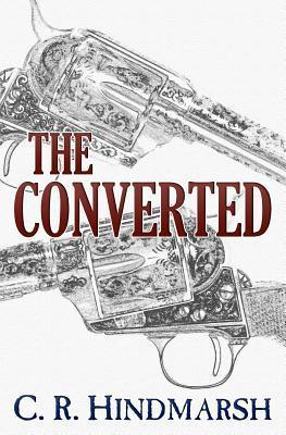 The Converted by C.R. Hindmarsh