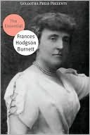 The Essential Works of Frances Hodgson Burnett