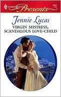 Virgin mistress, scandalous love-child by Jennie Lucas